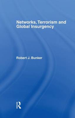 Networks, Terrorism and Global Insurgency (Paperback)
