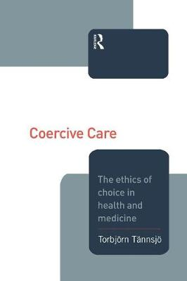 Coercive Care: Ethics of Choice in Health & Medicine (Paperback)