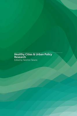Healthy Cities and Urban Policy Research (Paperback)