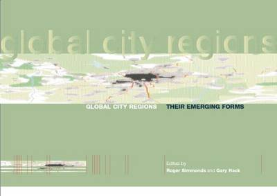 Global City Regions: Their Emerging Forms (Paperback)