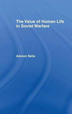 The Value of Human Life in Soviet Warfare (Paperback)