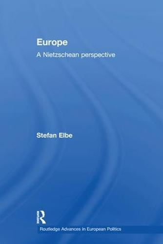Europe: A Nietzschen Perspective - Routledge Advances in European Politics (Paperback)