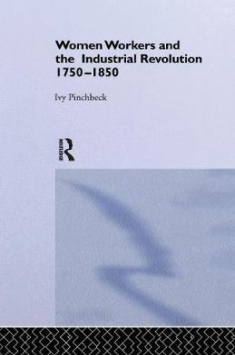 Women Workers in the Industrial Revolution (Paperback)