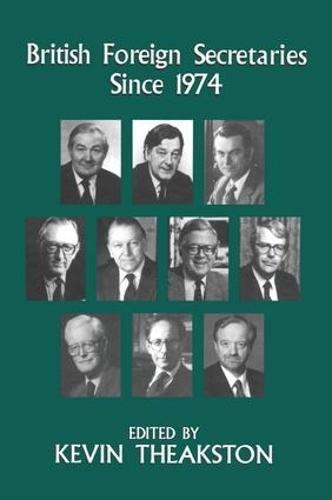 British Foreign Secretaries Since 1974 (Paperback)