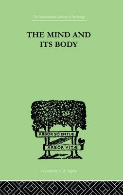 The Mind And Its Body: THE FOUNDATIONS OF PSYCHOLOGY (Paperback)
