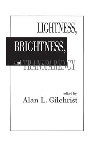 Lightness, Brightness and Transparency (Paperback)