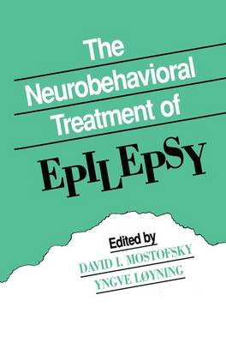 The Neurobehavioral Treatment of Epilepsy (Paperback)