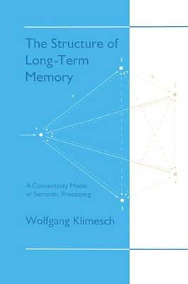 The Structure of Long-term Memory: A Connectivity Model of Semantic Processing (Paperback)