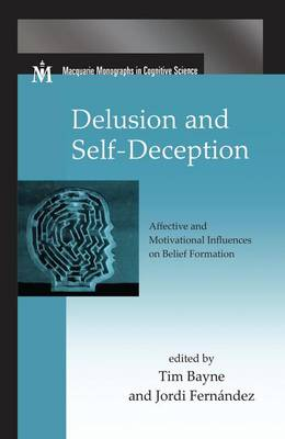 Delusion and Self-Deception: Affective and Motivational Influences on Belief Formation (Paperback)