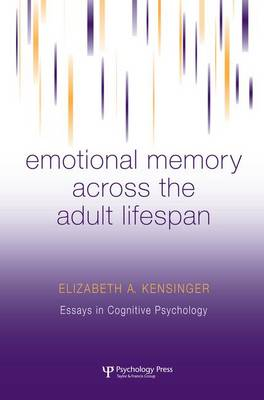 Emotional Memory Across the Adult Lifespan - Essays in Cognitive Psychology (Paperback)