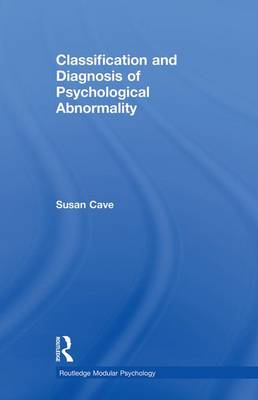 Classification and Diagnosis of Psychological Abnormality - Routledge Modular Psychology (Paperback)
