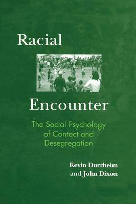Racial Encounter: The Social Psychology of Contact and Desegregation (Paperback)