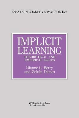 Implicit Learning: Theoretical and Empirical Issues - Essays in Cognitive Psychology (Paperback)