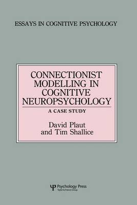 Connectionist Modelling in Cognitive Neuropsychology: A Case Study: A Special Issue of Cognitive Neuropsychology - Essays in Cognitive Psychology (Paperback)