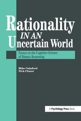 Rationality In An Uncertain World: Essays In The Cognitive Science Of Human Understanding (Paperback)