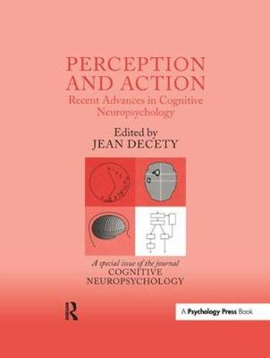 Perception and Action: Recent Advances in Cognitive Neuropsychology: A Special Issue of Cognitive Neuropsychology (Paperback)