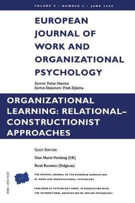 Organizational Learning: Relational-Constructionist Approaches: A Special Issue of the European Journal of Work and Organizational Psychology (Paperback)