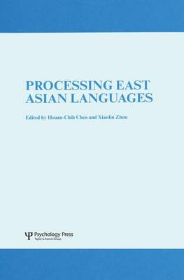 Processing East Asian Languages: A Special Issue of Language And Cognitive Processes (Paperback)