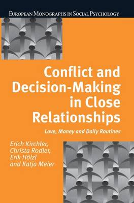 Conflict and Decision Making in Close Relationships: Love, Money and Daily Routines (Paperback)