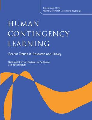 Human Contingency Learning: Recent Trends in Research and Theory: A Special Issue of the Quarterly Journal of Experimental Psychology (Paperback)