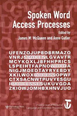 Spoken Word Access Processes (SWAP): A Special Issue of Language and Cognitive Processes (Paperback)