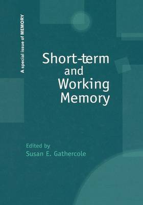 Short-term and Working Memory: A Special Issue of Memory - Special Issues of Memory (Paperback)