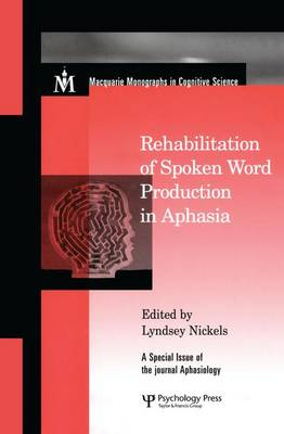 Rehabilitation of Spoken Word Production in Aphasia: A Special Issue of Aphasiology - Macquarie Monographs in Cognitive Science (Paperback)