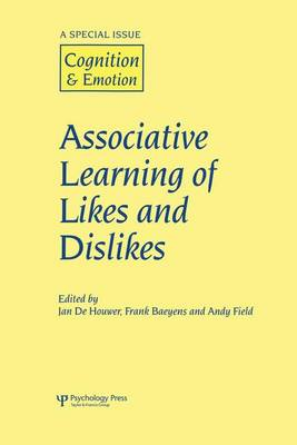 Associative Learning of Likes and Dislikes: A Special Issue of Cognition and Emotion (Paperback)