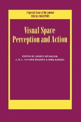 Visual Space Perception and Action: A Special Issue of Visual Cognition (Paperback)