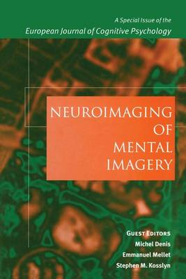 Neuroimaging of Mental Imagery: A Special Issue of the European Journal of Cognitive Psychology (Paperback)