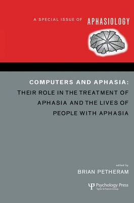 Computers and Aphasia: A Special Issue of Aphasiology - Special Issues of Aphasiology (Paperback)