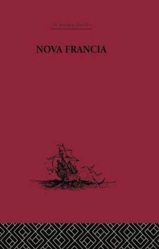 Nova Francia: A Description of Acadia, 1606 (Paperback)