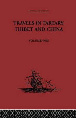 Travels in Tartary, Thibet and China, Volume One: 1844-1846 (Paperback)