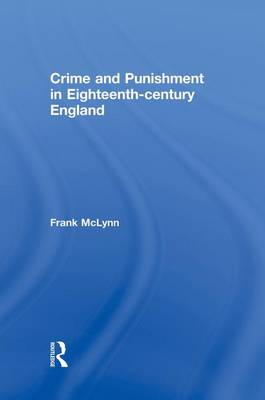 Crime and Punishment in Eighteenth Century England (Paperback)