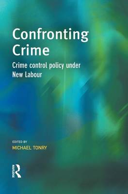 Confronting Crime: Crime control policy under new labour (Paperback)