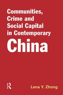 Communities, Crime and Social Capital in Contemporary China (Paperback)