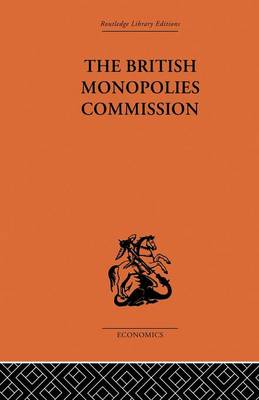The British Monopolies Commission (Paperback)