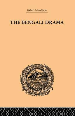The Bengali Drama: Its Origin and Development (Paperback)