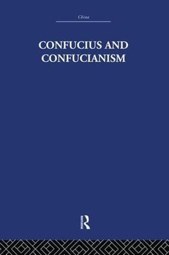 Confucius and Confucianism (Paperback)