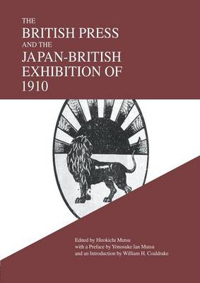 The British Press and the Japan-British Exhibition of 1910 (Paperback)