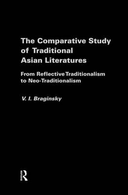 The Comparative Study of Traditional Asian Literatures: From Reflective Traditionalism to Neo-Traditionalism (Paperback)