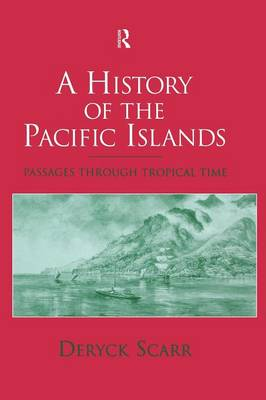 A History of the Pacific Islands: Passages through Tropical Time (Paperback)