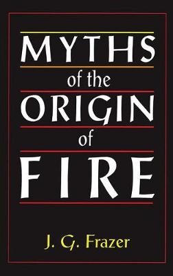 Myths of the Origin of Fire (Paperback)