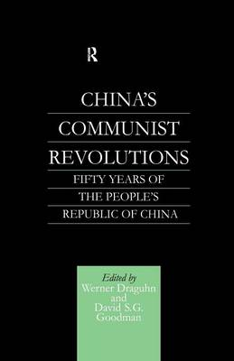 China's Communist Revolutions: Fifty Years of The People's Republic of China (Paperback)