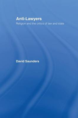Anti-Lawyers: Religion and the Critics of Law and State (Paperback)