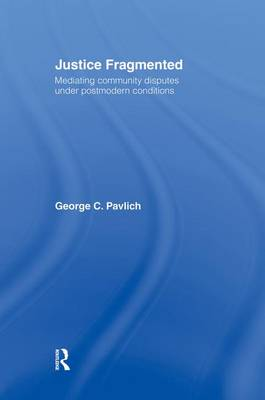 Justice Fragmented: Mediating Community Disputes Under Postmodern Conditions (Paperback)