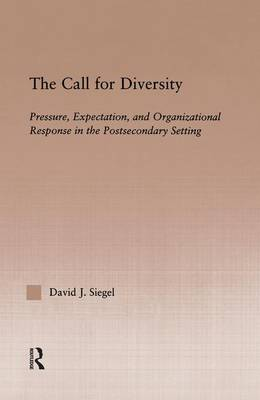 The Call For Diversity: Pressure, Expectation, and Organizational Response in the Postsecondary Setting (Paperback)