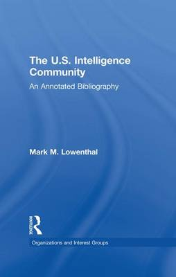The U.S. Intelligence Community: An Annotated Bibliography (Paperback)