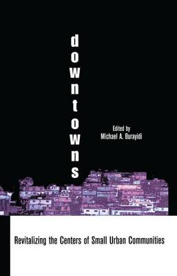 Downtowns: Revitalizing the Centers of Small Urban Communities (Paperback)
