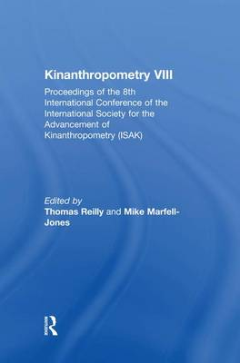 Kinanthropometry VIII: Proceedings of the 8th International Conference of the International Society for the Advancement of Kinanthropometry (ISAK) (Paperback)